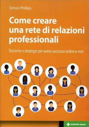 Come Creare Rapporti e Relazioni Professionali