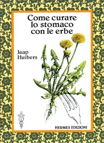 Come Curare lo Stomaco con le Erbe (eBook)