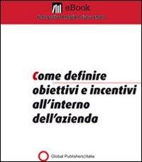 Come definire Obiettivi ed Incentivi all'Interno dell'Azienda (eBook)