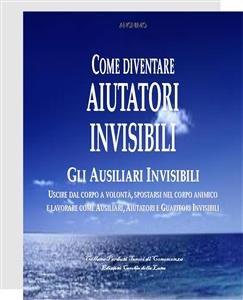 Come Diventare Aiutatori Invisibili - Gli Ausiliari Invisibili (eBook)