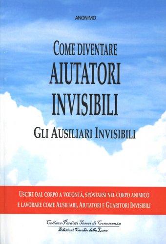 Come Diventare Aiutatori Invisibili - Gli Ausiliari Invisibili