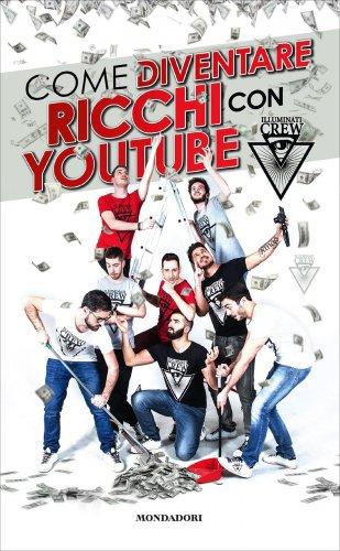 Come Diventare Ricchi con Youtube