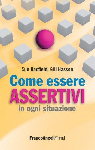 Come Essere Assertivi in Ogni Situazione (eBook)