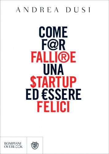 Come far Fallire una Start-Up ed Essere Felici