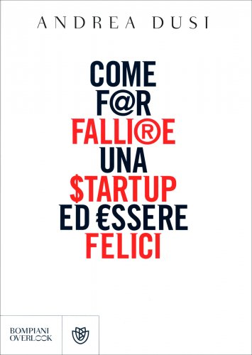Come far Fallire una Start-Up ed Essere Felici