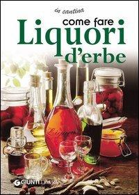 Come Fare Liquori d'Erbe (eBook)