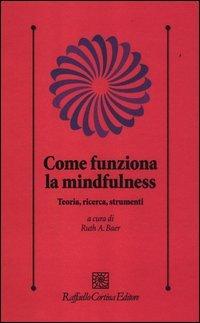 Come Funziona la Mindfulness