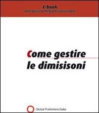 Come Gestire le Dimissioni (eBook)