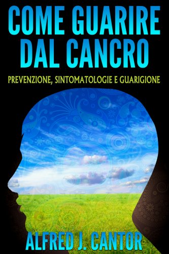 Come Guarire dal Cancro (eBook)
