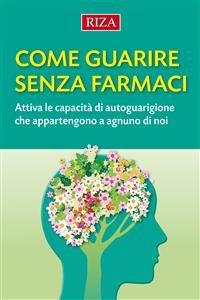 Come Guarire Senza Farmaci (eBook)