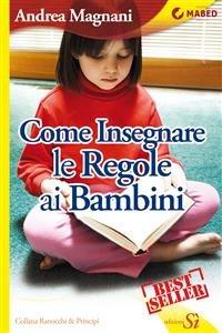 Come Insegnare le Regole ai Bambini (eBook)