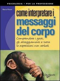 Come Interpretare i Messaggi del Corpo (eBook)