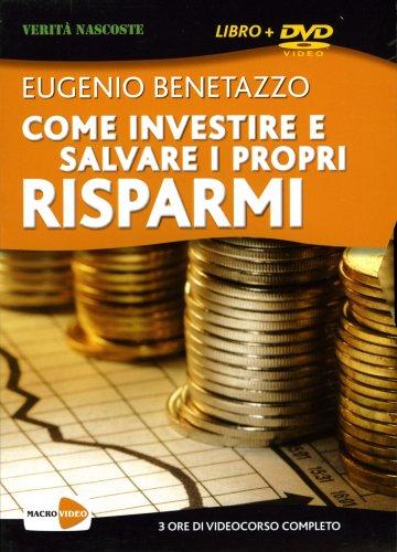 Come Investire e Salvare i Propri Risparmi (3 ore di Videocorso DVD)