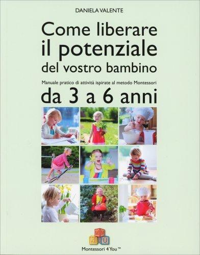 Come Liberare il Potenziale del Vostro Bambino 3 a 6 Anni
