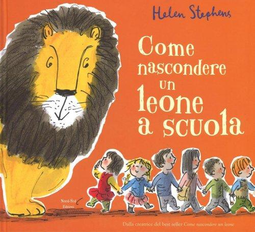 Come Nascondere un Leone a Scuola