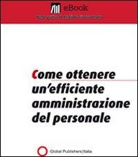 Come Ottenere un'Efficiente Amministrazione del Personale (eBook)