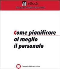 Come Pianificare al Meglio il Personale (eBook)