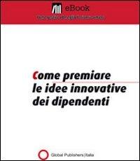 Come Premiare le Idee Innovative dei Dipendenti (eBook)