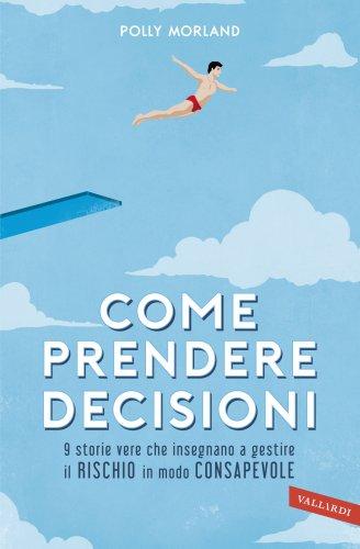 Come Prendere Decisioni (eBook)