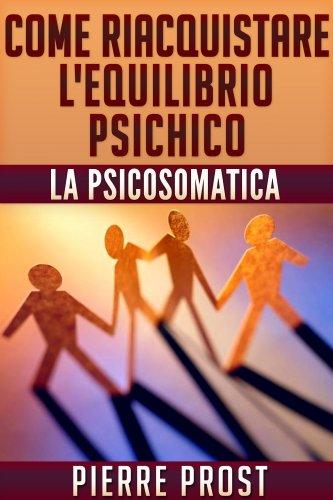 Come Riacquistare l'Equiibrio Psichico (eBook)