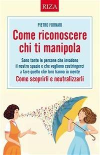 Come Riconoscere Chi Ti Manipola (eBook)