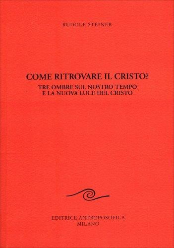 Come ritrovare il Cristo