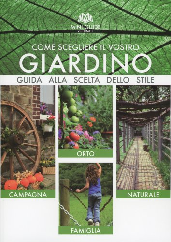 Come Scegliere il Vostro Giardino - Vol. 1