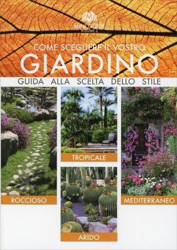 Come Scegliere il Vostro Giardino - Vol. 2
