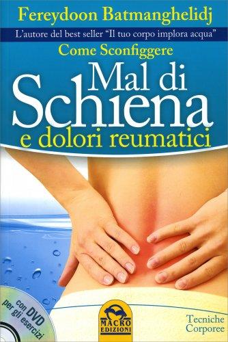 Come Sconfiggere Mal di Schiena e Dolori Reumatici - Con DVD Allegato
