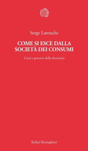 Come Si Esce dalla Società dei Consumi (eBook)