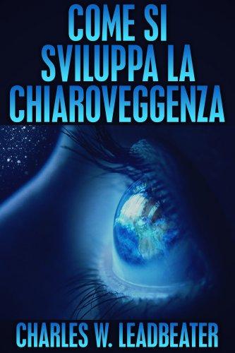 Come Si Sviluppa la Chiaroveggenza (eBook)
