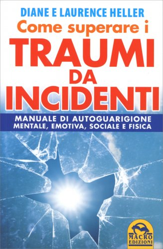 Come Superare i Traumi da Incidenti