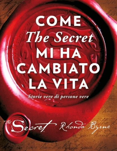 Come The Secret mi ha Cambiato la Vita (eBook)