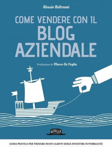Come Vendere con il Blog Aziendale (eBook)
