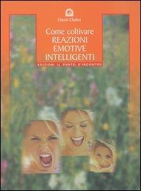 Come coltivare reazioni emotive intelligenti