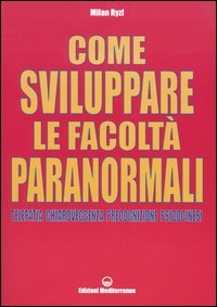 Come sviluppare le facoltà paranormali