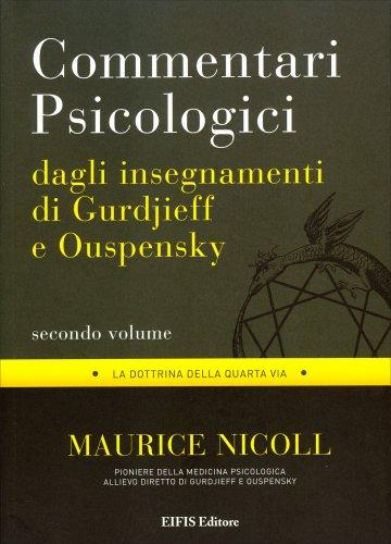 Commentari Psicologici - Dagli Insegnamenti di Gurdjieff e Ouspensky - Secondo Volume