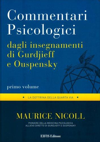 Commentari Psicologici - Dagli Insegnamenti di Gurdjieff e Ouspensky - Primo volume