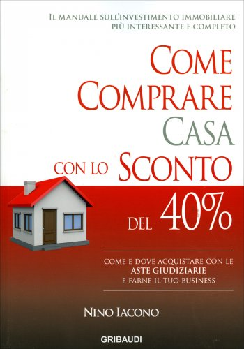 Come Comprare Casa con lo Sconto del 40%