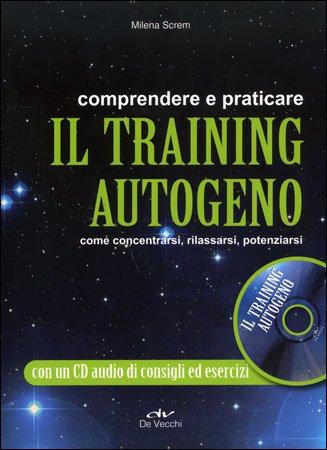 Comprendere e Praticare il Training Autogeno