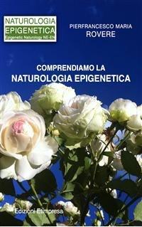 Comprendiamo la Naturologia Epigenetica (eBook)