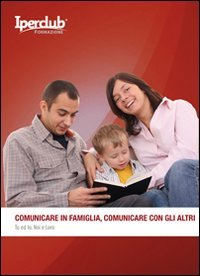 Comunicare in Famiglia, Comunicare con gli Altri