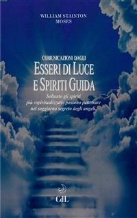 Comunicazione dagli Esseri di Luce e Spiriti Guida (eBook)