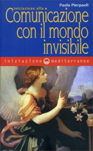 Iniziazione alla Comunicazione con il Mondo Invisibile