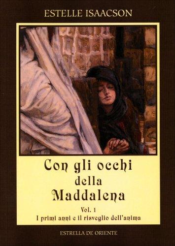 Con gli Occhi della Maddalena - Volume 1
