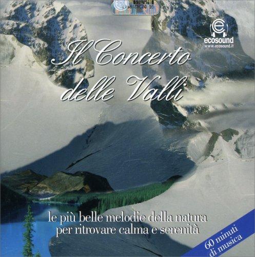 Il Concerto delle Valli (CD di musica con i suoni della natura)