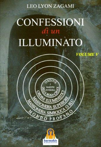 Le Confessioni di un Illuminato - Vol. 5