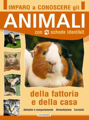 Imparo a Conoscere gli Animali della Fattoria e della Casa