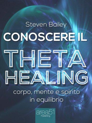 Conoscere il Theta Healing (eBook)