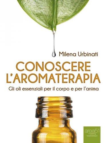 Conoscere l'Aromaterapia (eBook)